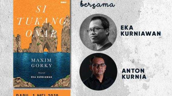 "Ngobrol Sore ""Si Tukang Onar"" dengan Eka Kurniawan dan Anton Kurnia"